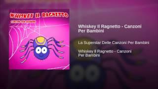 Whiskey Il Ragnetto - Canzoni Per Bambini