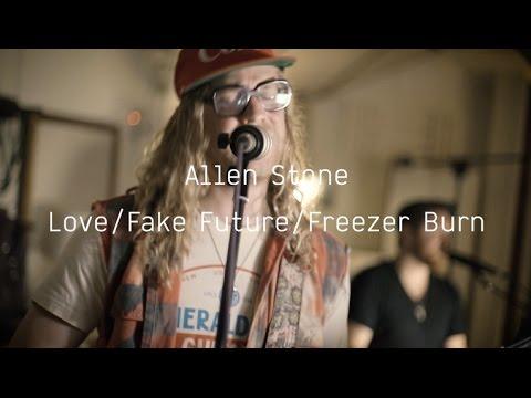 Allen Stone - Love/Fake Future/Freezer...