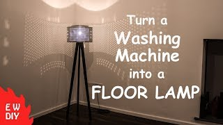 Turn a Washing Machine into a Floor Lamp