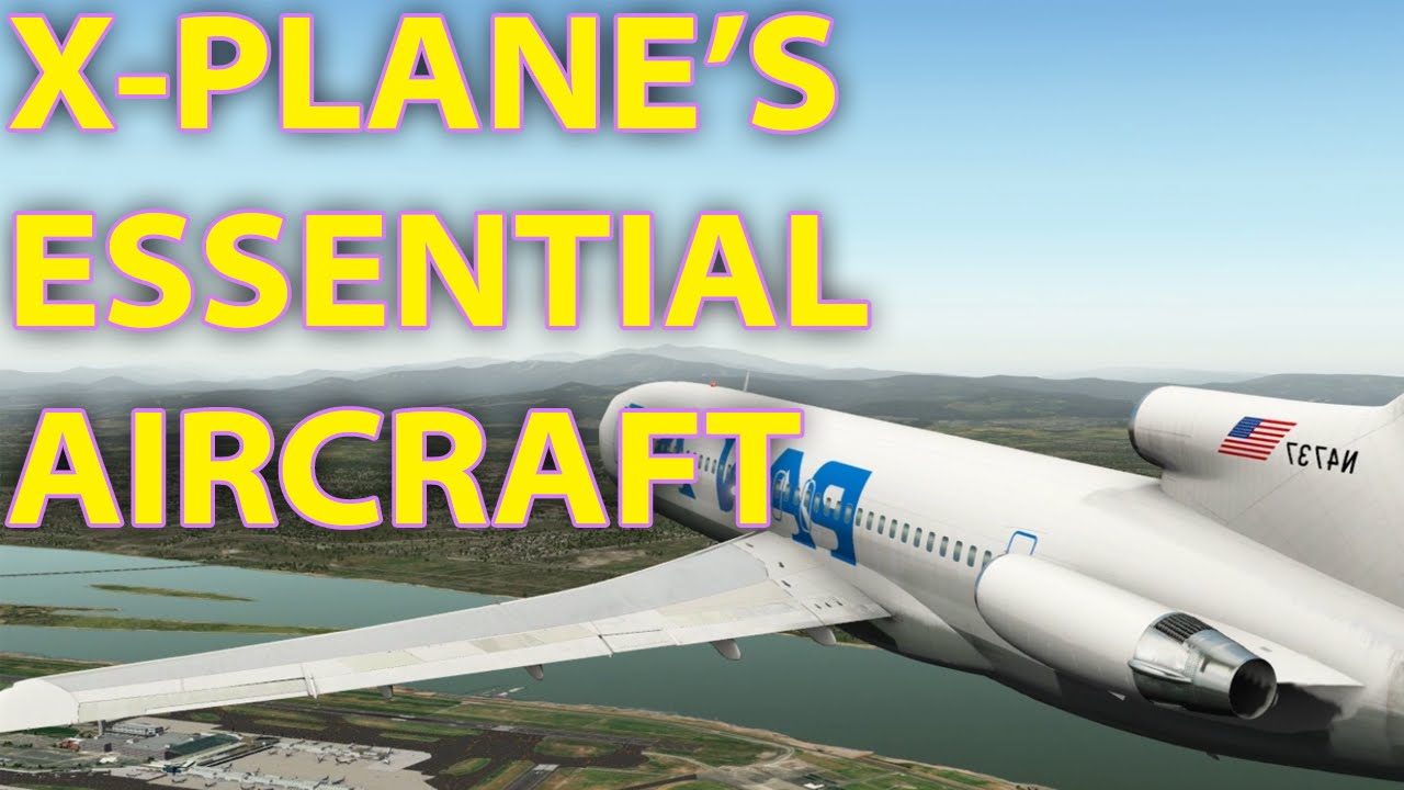 [XP10] X-Plane's Essential Aircraft