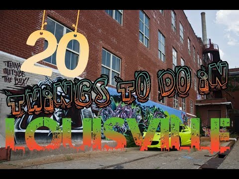 Top 20 Things To Do In Louisville, Kentucky