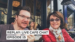 Café Chat Replay -  Ep 15 (feat. French Girl in Seattle)