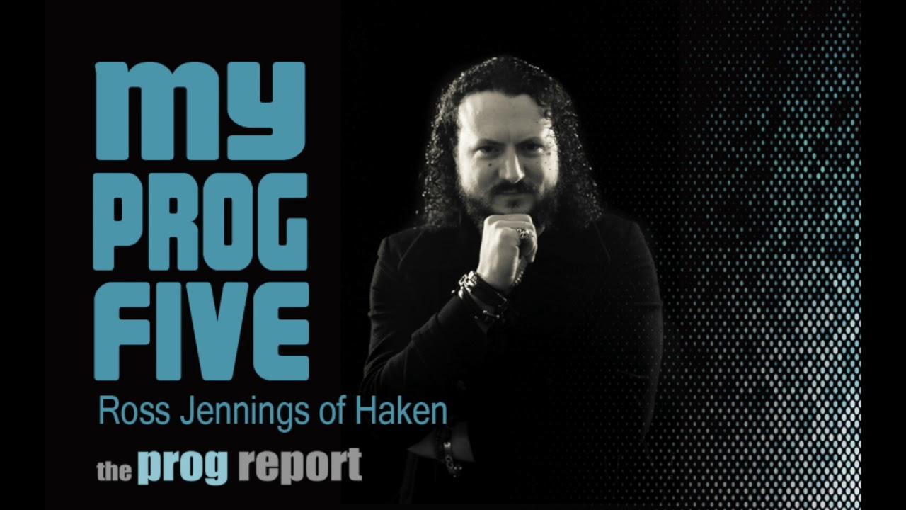 My Prog Five Ross Jennings Haken On The Prog Report Youtube