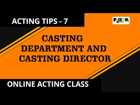 BOLLYWOOD ACTING TIPS -7 Casting Department & Casting Director