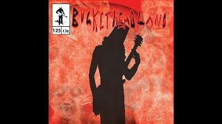 Buckethead - Pike 125 - Along The River Bank