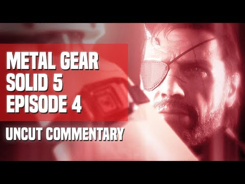 Metal Gear Solid V - Episode 4: Revenge (Uncut Commentary)