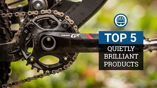 Top 5 - Quietly Brilliant MTB Products