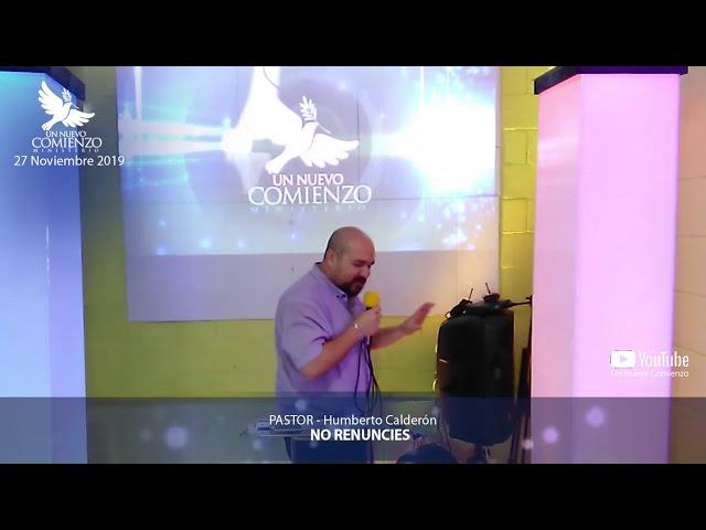 Predica # 130 - NO RENUNCIES- Pastor Humberto Calderon