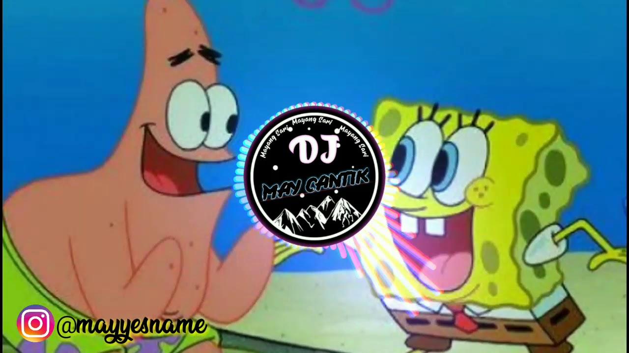 DJ Viral Spongebob Terbaru 2020 || Viral tiktok (May Cantik)