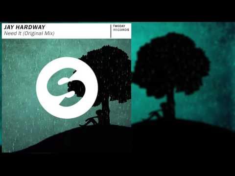 Jay Hardway-Need ıt (Original Mix)(Free Download)
