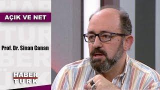 Açık ve Net - 30 Mart 2019 (Prof. Dr. Sinan Canan)