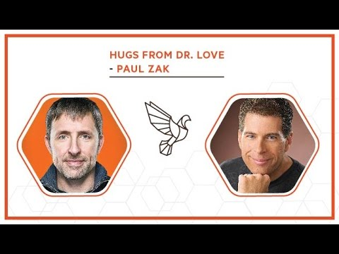 Hugs from Dr. Love with Paul Zak