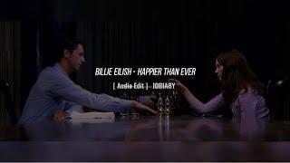 Billie Eilish - Happier Than Ever [ Audio Edit ]