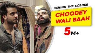 Behind The Scenes | Choodey Wali Baah Making | ...