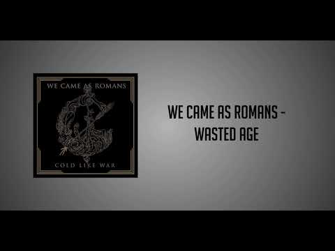 We Came As Romans - Wasted Age