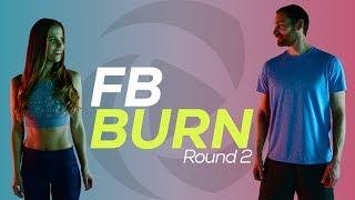 Earn your Workout Complete: NEW 4 Week FB Burn Round 2 Now Available!