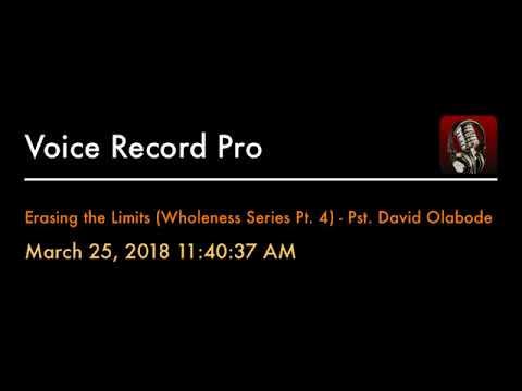 Erasing the Limits (Wholeness Series Pt. 4) - Pst. David Olabode
