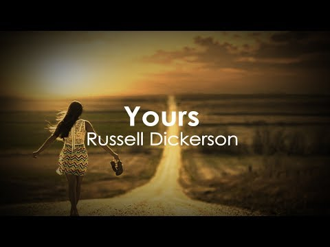 Russell Dickerson - Yours (Lyric Video)