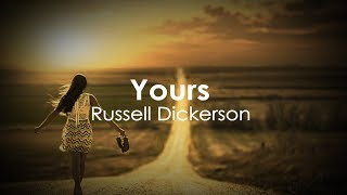 Russell Dickerson Yours Lyric Video