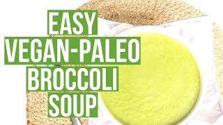 Easy Vegan Paleo Broccoli Soup | Cook Eat Paleo