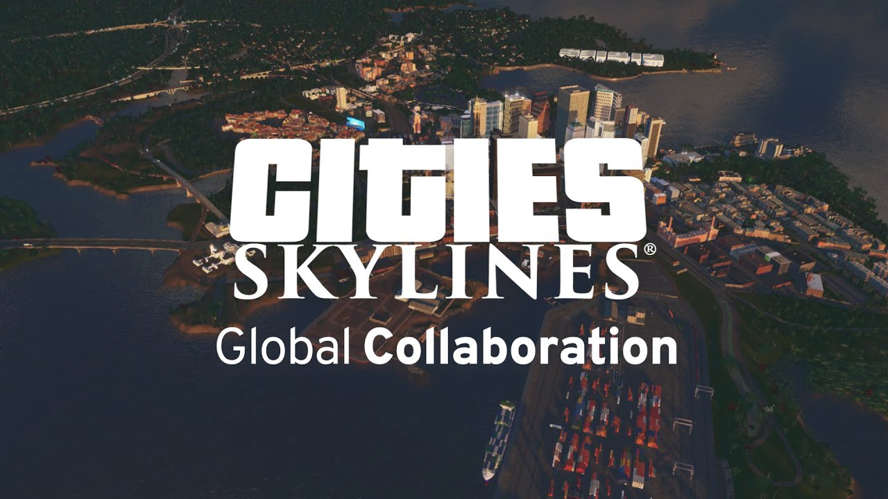 Cities: Skylines | Global Collaboration