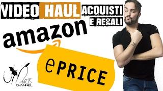 Video Haul - Acquisti Amazon, Eprice, regali, dieta e sponsorizzazione