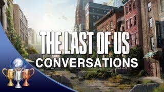 The Last of Us ~ All Optional Conversations ~ I Want To Talk About It (Trophy Guide Locations) | PS4Trophies