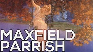 Maxfield Parrish: A collection of 55 paintings (HD)