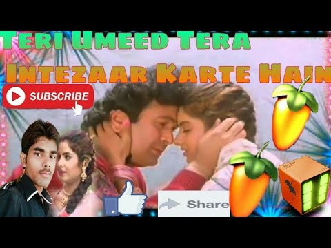 teri umeed tera intezaar karte hain Dj Aasif Raza mixing support
