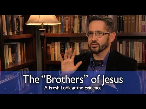 "The ""Brothers"" of Jesus: A Fresh Look at the Evidence (no background music)"
