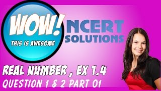 real number ncert excercise 1 4 q 1 q2 part 1 cbse class 10 maths ncert solutions