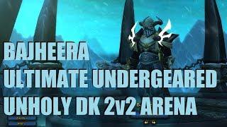 Bajheera - ULTIMATE UNDERGEARED ARENA (Part 3) - WoW BFA 8.1 Unholy DK / MW Monk 2v2 Arena