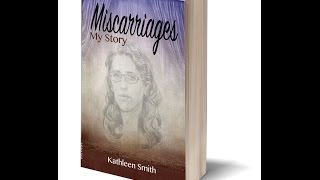 Book Trailer -- Miscarriages My Story