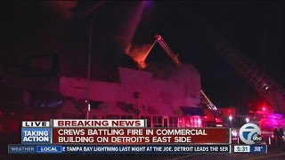 Crews battling fire in commercial building on Detroit