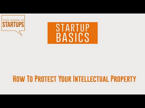 How to protect your intellectual property | WSGR Startup Basics