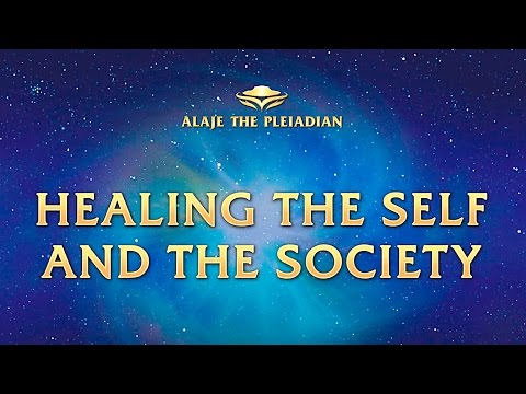 Part 21-Pleiadian Alaje- HEALING THE SOCIETY -English Sub
