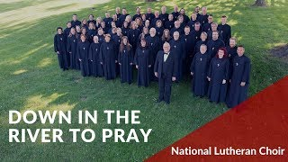 Down in the River to Pray | National Lutheran Choir