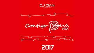 DJ GIAN - Contigo Perú Mix 2017 (Homenaje Dia de la Canción Criolla)