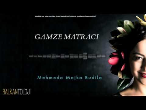 Gamze Matracı - Mehmeda Majka Budila [ Balkantoloji © 2016 Kalan Müzik ]
