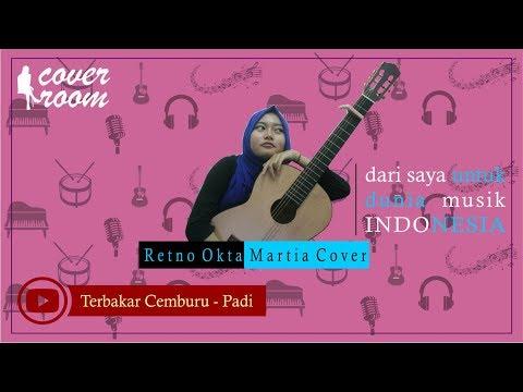 Terbakar Cemburu - PADI. Cover By Retno Okta Martia ( ROOM COVER )