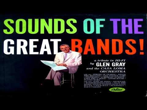 Glen  Gray - Sounds of The Great  Bands! GMB