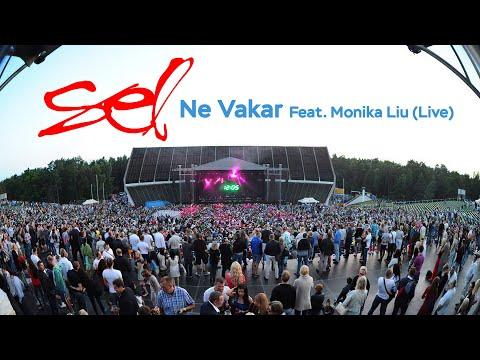 SEL - Ne Vakar Feat. Monika Liu (Live)