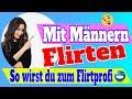 Mit Männern flirten - So wirst du zum Flirtprofi!😉