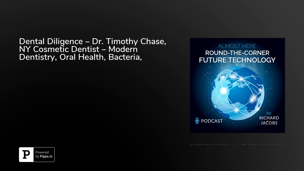 Dental Diligence – Dr. Timothy Chase, NY Cosmetic Dentist – Modern Dentistry, Oral Health, Bacter…
