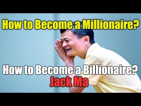 How to Become a Millionaire Jack Ma Interview
