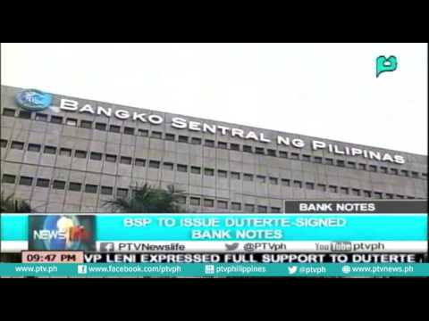 [NewsLife] Bangko Sentral ng Pilipinas​ to issue President Rody Duterte​-signed bank notes