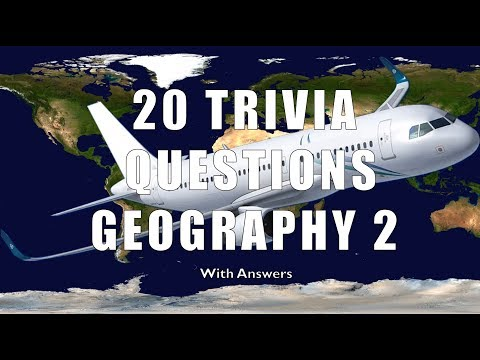 20 Trivia Questions (Geography) No. 2