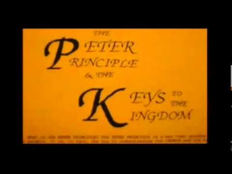 Consideration ~ The Peter Principle and the Keys to the Kingdom part 1 ~  Robert Ferrell