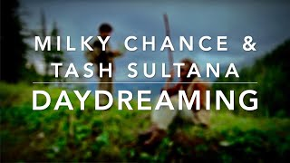 Milky Chance Tash Sultana Daydreaming Lyrics.mp3