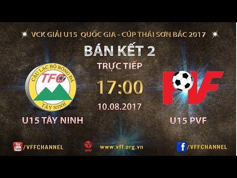 FULL  | U15 TÂY NINH vs U15 PVF | VCK U15 QUỐC GIA CÚP THÁI SƠN BẮC 2017